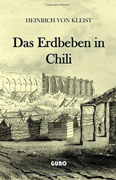 Heinrich von Kleist | Das Erdbeben in Chili