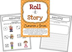 Roll a story- students roll a character and a setting, then make up a story based on it