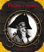 Pirates i tresors - Chris Mould; Chris Mould.  Atreveix-te a conèixer els bergants més cruels i despietats que mai han solcat els set mars en aquests deu relats sobre pirates terribles d'arreu del món. Un llibre escrit i il·lustrat per Chris Mould. La llegenda de Davy Jones Dionís i els pirates L'illa del Tresor Jack Camacreuat L'home que feia deu La música de Mochimitsu L'escarabat d'or Por a la llum d'una espelma La tinta d'un mort La Joia de Bengala.