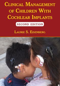 Clinical Management of Children With Cochlear Implants edition Cochlear Implants, Hearing Impairment, Deaf Children, Disability Awareness, Hearing Aids, Free Books, Clinic, Public, Management
