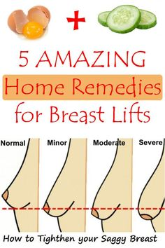 The most common method of lifting the breasts is the surgery, but we have a couple of home remedies for those who do not want to use such radical methods. ==