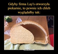 Gdyby firma Lay's otworzyła piekarnie, to pewnie ich chleb wyglądałby tak: Funny Images, Funny Pictures, Polish Memes, Funny Mems, Text Memes, Donia, Pin On, Wtf Funny, True Stories