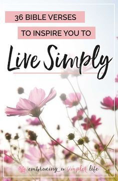 What does the Bible have to say about simple living? A lot! Here are 36 Bible verses to inspire you to live simply in light of eternity. #Christiansimpleliving