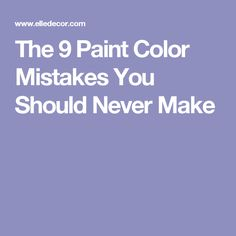The 9 Paint Color Mistakes You Should Never Make