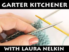 Nelkin Designs Blog: Video Tutorial: Garter Kitchener Stitch