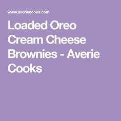 Loaded Oreo Cream Cheese Brownies - Averie Cooks