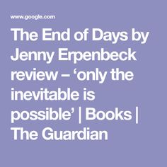 The end of days jenny erpenbeck goodreads giveaways