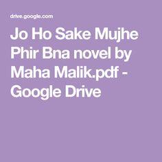 Jo Ho Sake Mujhe Phir Bna novel by Maha Malik. Google Drive, Novels, Free, Fiction
