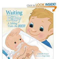Waiting for Baby: A Sibling's Visit to the NICU this is absolutely awesome Jenny!!!!