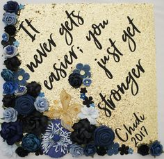 It Never Gets Easier; You Just Get Stronger Custom Graduation Cap Topper Decorat… It Never Gets Easier; You Just Get Stronger Custom Graduation Cap Topper Decoration with Flowers! Customize colors and saying by GlitterMomz on Etsy Custom Graduation Caps, Graduation Cap Toppers, Nursing School Graduation, Graduation Cap Designs, Graduation Cap Decoration, Graduation Diy, Grad Cap, Graduation Pictures, Quotes For Graduation Caps