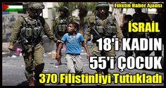 Filistinli Esirleri Araştırma Merkezi, Siyonist işgal güçlerinin Filistin halkına karşı zulümlerini Mayıs ayında da sürdürdüğünü belirterek, geçen ay işgal altındaki Filistin topraklarının birçok noktasında düzenlediği baskın ve aramalarda 18'i kadın,   #18 kadın 55 çocuk tutuklama #370 filistinli tutuklandı #çocuk kadın tutuklama #israil çocuk kadın zulmü #israil filistin çocuk kadın #israil tutuklama
