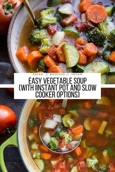 Easy Vegetable Soup Recipe - vegan, vegetarian, paleo, whole30, vegetable soup that comes together quickly. Post includes Instant Pot and Slow Cooker options. #vegan #paleo #whole30 #glutenfree #grainfree #souprecipe
