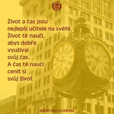 citáty - Život a čas jsou nejlepší učitelé