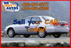 We buy USED Cars! Sell yours today…. Contact Us: (410) 461-2277 (Ellicott City) (410) 461-2255 (White Marsh) (877) 582-2777 Toll Free Or Visit http://webuyautos.org/