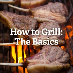 Essential Grilling Recipes | Serious Eats