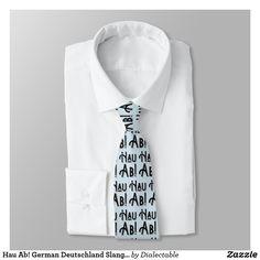 Hau Ab! #German #Deutschland Slang Tie #Krawatte. Many more ties available in our store! #NeckTie #zazzle #slang #dialect #ties