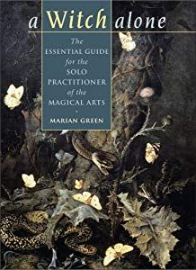 A Witch Alone: The Essential Guide For The Solo Practitioner Of The Magical Arts by Marian Green Wiccan Books, Magick Book, Witchcraft Books, Eclectic Witch, Coven, Book Of Shadows, Occult, Alone, Louvre