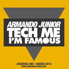 Armando Junior - TECH ME I'M FAMOUS! [Essential Mix]