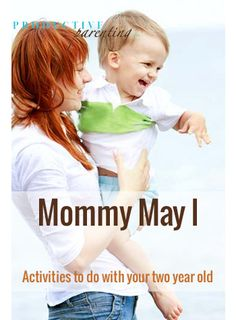 Productive Parenting: Preschool Activities - Mommy May I - Late Two-Year Old Activities