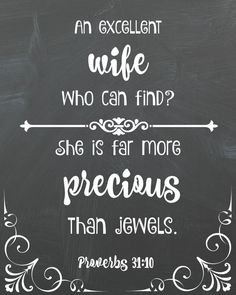 Proverbs 31 Verse Printables 10 Printables by AHopefulHappenstance Proverbs 31 Printables - Free printables - Place them around your home to help you memorize scripture! Or just use them as fun home decor. 10 Weeks to the Proverbs 31 woman.
