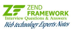 What is Zend Framework and what are its interview questions. Find all the Zend interview questions and answers for freshers and experienced candidates.