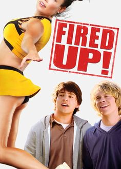 Fired Up_After maxing out their starring roles playing American football, two high school boys ditch training camp and volunteer to help the cheerleading squad.