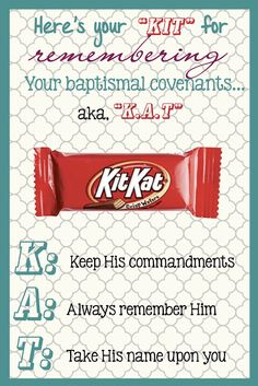 Kit for remembering baptismal covenants: (KAT) Keep His Commandments, Always remember Him, Take His name upon you.