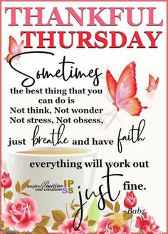 Thursday Greetings, Thankful Thursday, Positive Energy Quotes, Days Of Week, Wonderful Wednesday, I Am Blessed, Just Breathe, Happy Weekend, Morning Quotes