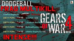 Gears of War 4 Dodgeball Gameplay -First Look - Frag Multikill