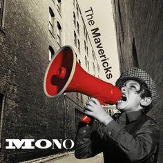 The Mavericks - Mono (2015) | Exile SH Magazine
