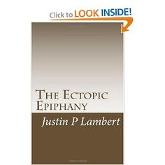The Ectopic Epiphany: Poems and Essays