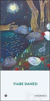 Fiabe danesi - - Libro - Iperborea - Narrativa - IBS