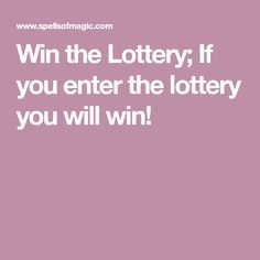 Win the Lottery; If you enter the lottery you will win! Uk Lottery, Lottery Tickets, Winning The Lottery, Good Luck Spells, Easy Spells, Money Spells That Work, Spells That Really Work, Truth Spell, Wish Spell