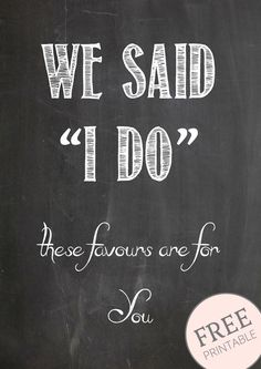 Free Printable Chalkboard Signs – Wedding Favours - available from www.theweddingofmydreams.co.uk @theweddingomd