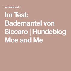 Im Test: Bademantel von Siccaro   Hundeblog Moe and Me