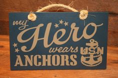 """My Hero Wears ANCHORS"" wood sign by KRCustomWoodcrafts on Etsy, $13.00"