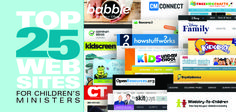 Top-25 Web Sites for Children's Ministers