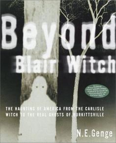 """Beyond Blair Witch - the Haunting of America from the Carlisle Witch to the Real Ghosts of Burkittsville"" av Ngaire E. Genge"