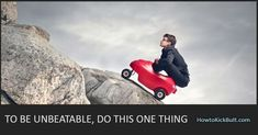 TO BE UNBEATABLE, DO THIS ONE THING Motivational Articles, The One, Kicks, Life