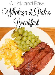 The Whole30 is only as complicated as you make it. Here is a quick and easy breakfast idea: eggs, bacon, and grapes.
