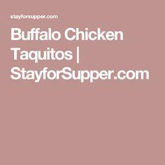 Buffalo Chicken Taquitos | StayforSupper.com