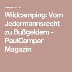 Wildcamping: Vom Jedermannsrecht zu Bußgeldern - PaulCamper Magazin