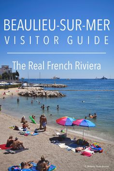 Beaulieu-Sur-Mer Visitor Guide: The Real French Riviera // Brittany from Boston
