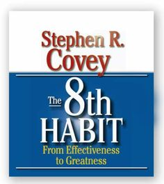 Stephen Covey's follow-up book to The 7 Habits of Highly Effective People, The 8th Habit, is about finding your voice and helping others find theirs.