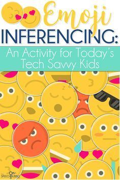 Uses Emojis in speech is a perfect way to make your lesson fun and relevant for your kids as you work on inferencing.