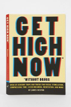 Get High Now (Without Drugs) By James Nestor