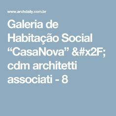 """Galeria de Habitação Social """"CasaNova"""" / cdm architetti associati - 8"""