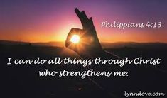Philippians 4:13 - I can do all things through Him who strengthens me. Give Me Strength, Inner Strength, New American Standard Bible, Philippians 4 13, I Can Do Anything, Inspirational Articles, I Am Strong, Scripture Verses