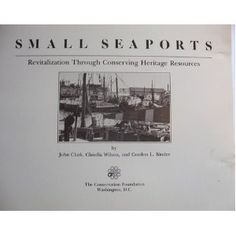 Small Seaports: Revitalization Through Conserving Heritage Resources (Paperback)  http://ruskinmls.com/pinterestamz.php?p=0891640592  0891640592