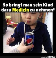 So bringt man sei Kind dazu Medizin zu nehmen! | Lustige Bilder, Sprüche, Witze, echt lustig